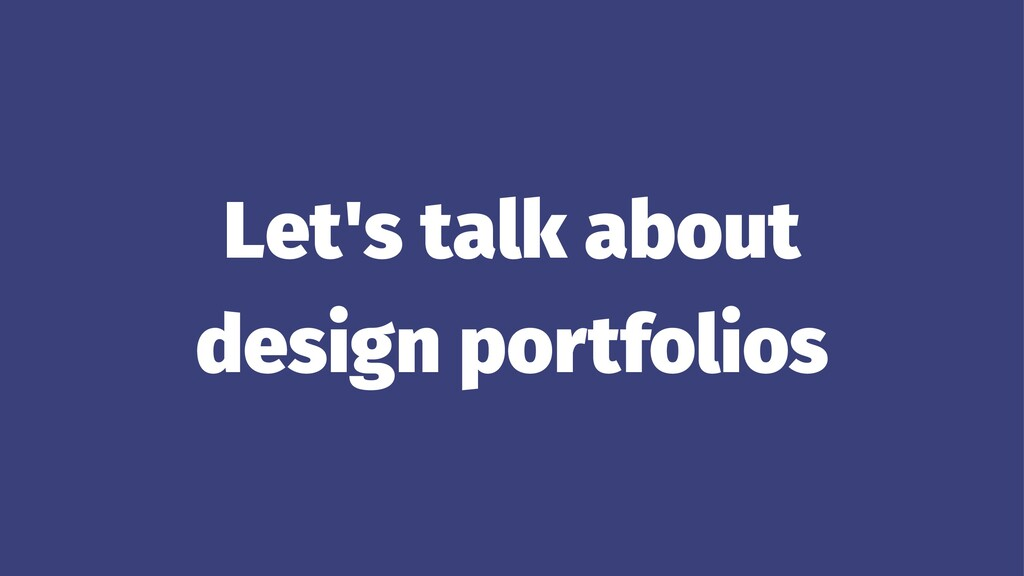Let's talk about design portfolios