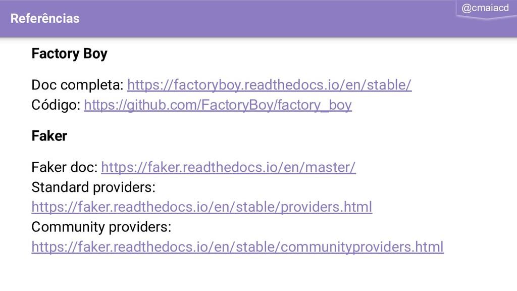 @cmaiacd Factory Boy Doc completa: https://fact...