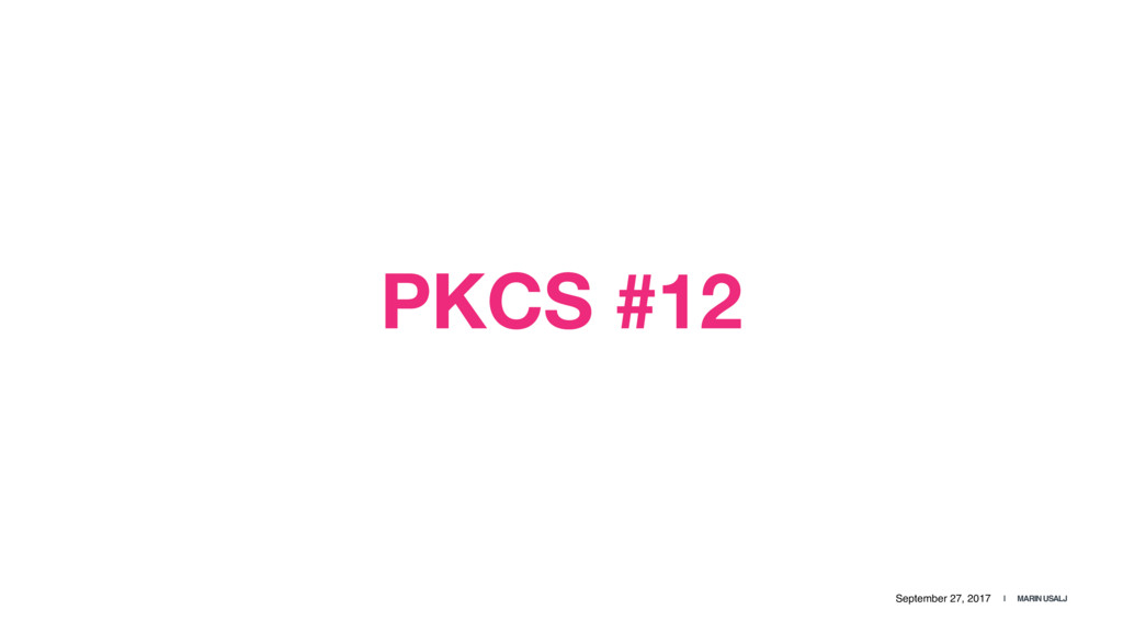September 27, 2017 | MARIN USALJ PKCS #12