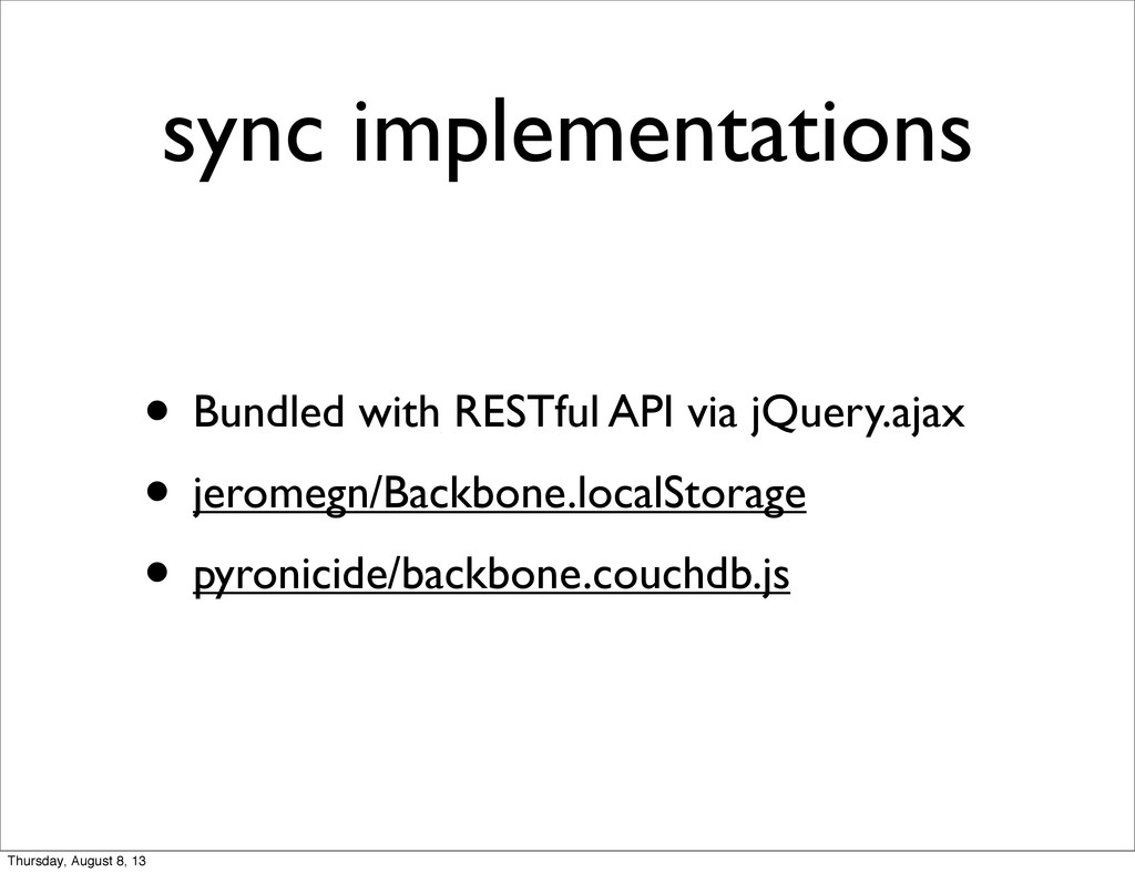 sync implementations • Bundled with RESTful API...