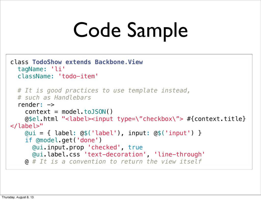 Code Sample class TodoShow extends Backbone.Vie...