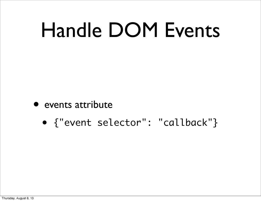 """Handle DOM Events • events attribute • {""""event ..."""