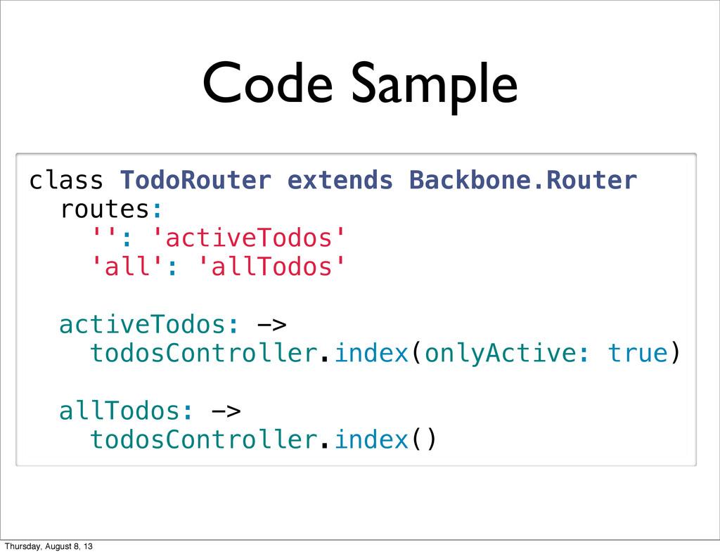 Code Sample class TodoRouter extends Backbone.R...