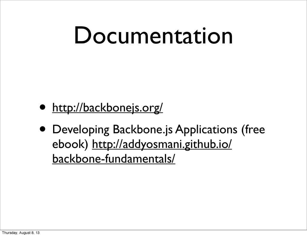Documentation • http://backbonejs.org/ • Develo...
