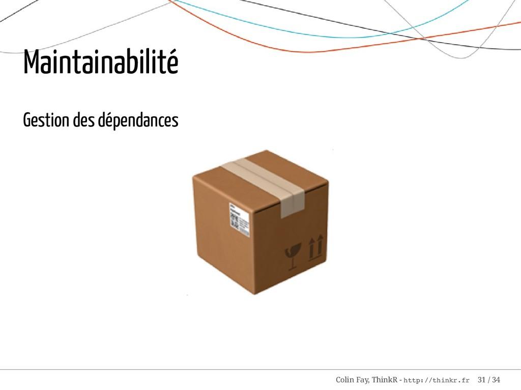Maintainabilité Gestion des dépendances Colin F...