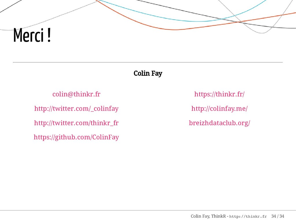 colin@thinkr.fr http://twitter.com/_colinfay ht...