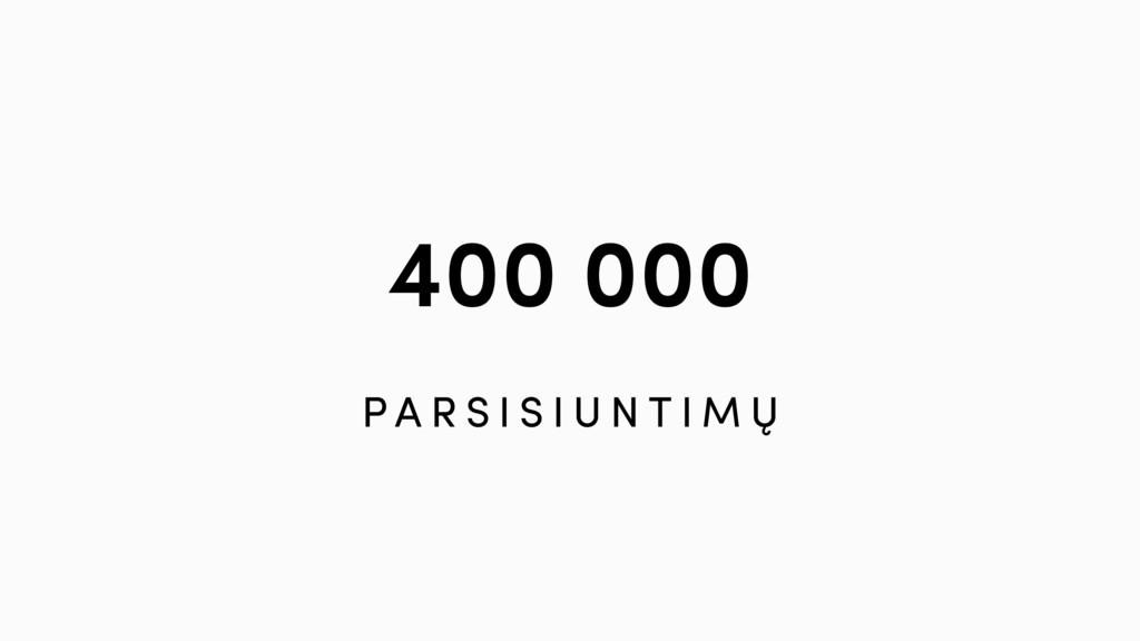 400 000 P A R S I S I U N T I M Ų