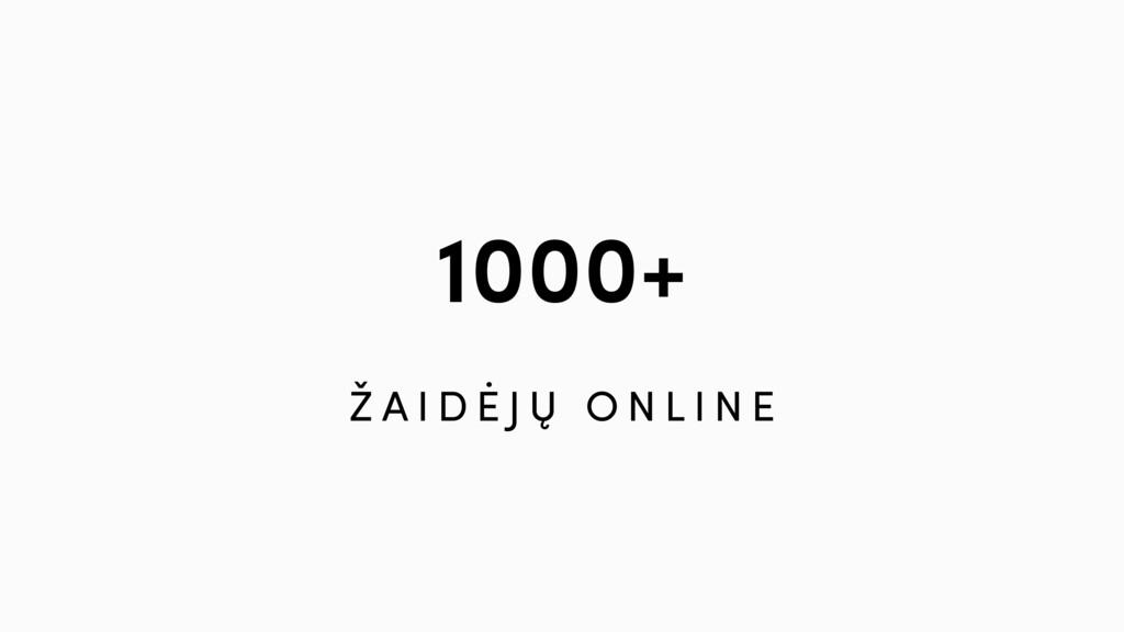 1000+ Ž A I D Ė J Ų O N L I N E