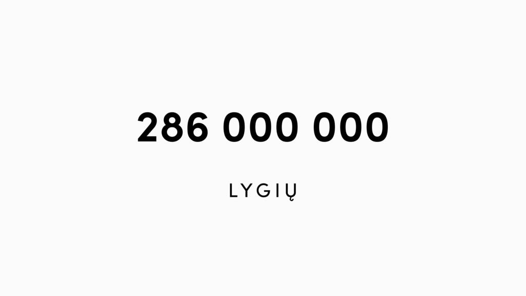 286 000 000 LY G I Ų