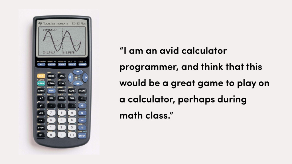 """I am an avid calculator programmer, and think ..."