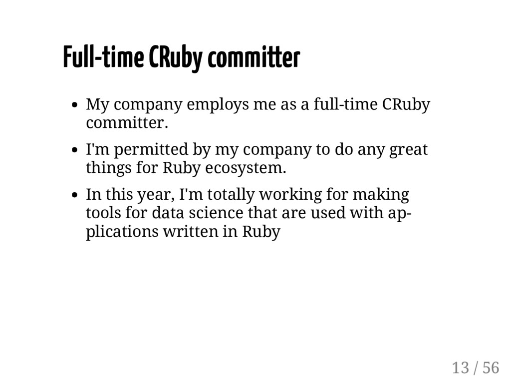 Full-time CRuby committer My company employs me...