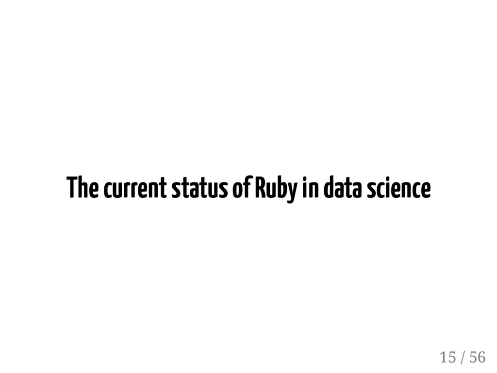 The current status of Ruby in data science 15 /...