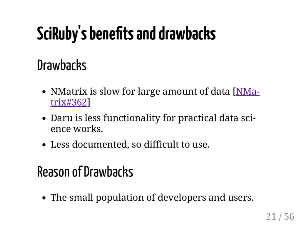 SciRuby's bene ts and drawbacks Drawbacks NMatr...
