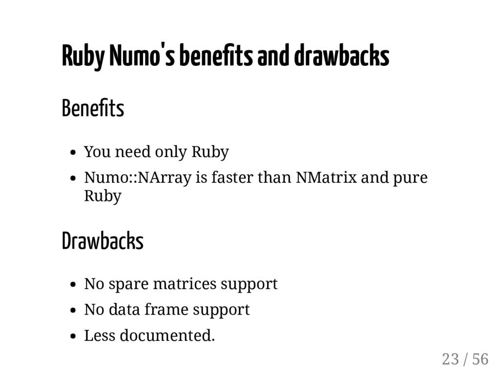 Ruby Numo's bene ts and drawbacks Bene ts You n...