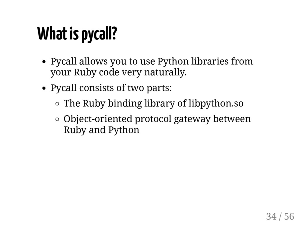 What is pycall? Pycall allows you to use Python...