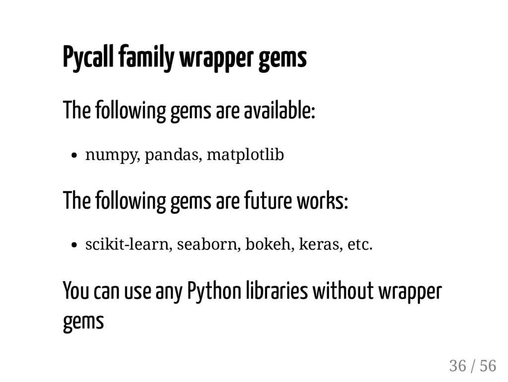 Pycall family wrapper gems The following gems a...