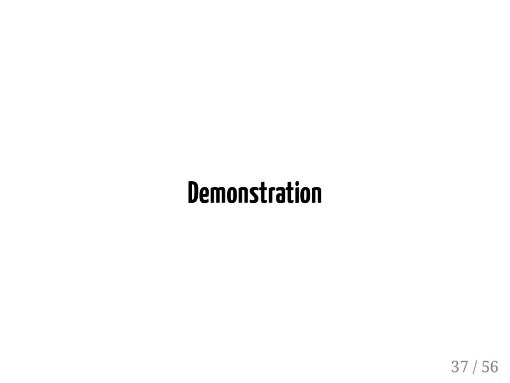 Demonstration 37 / 56