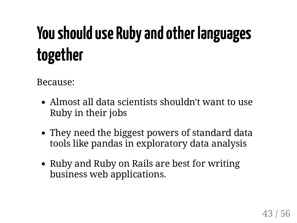You should use Ruby and other languages togethe...