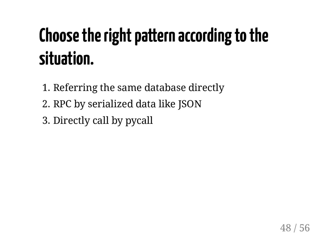 Choose the right pattern according to the situa...