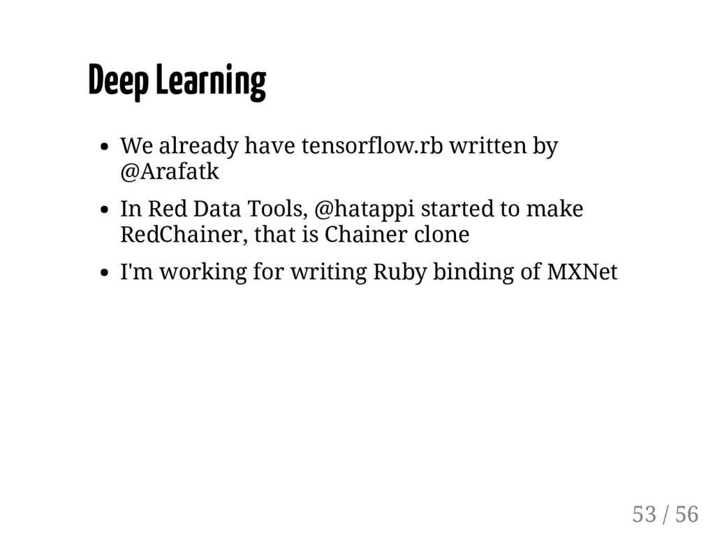 Deep Learning We already have tensorflow.rb wri...