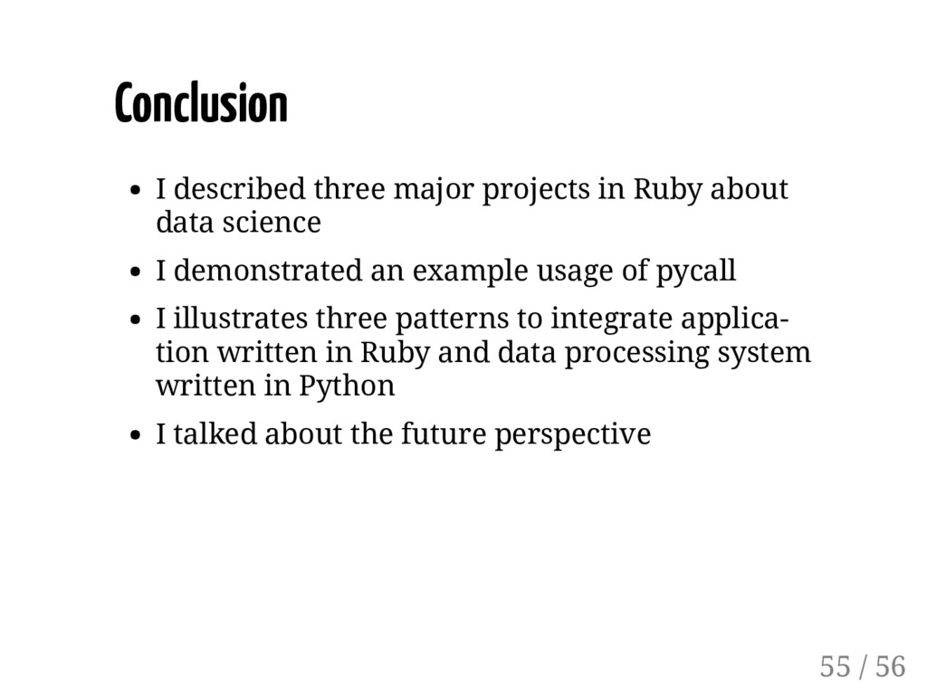 Conclusion I described three major projects in ...