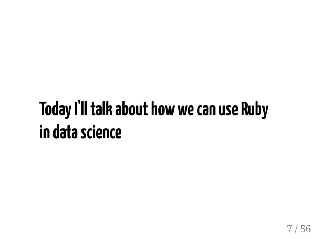 Today I'll talk about how we can use Ruby in da...
