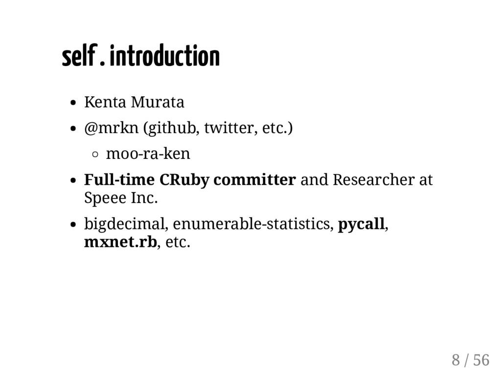 self . introduction Kenta Murata @mrkn (github,...