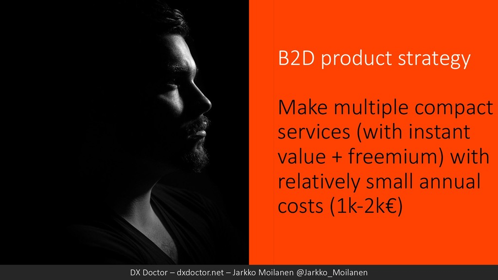 B2D product strategy Make multiple compact serv...
