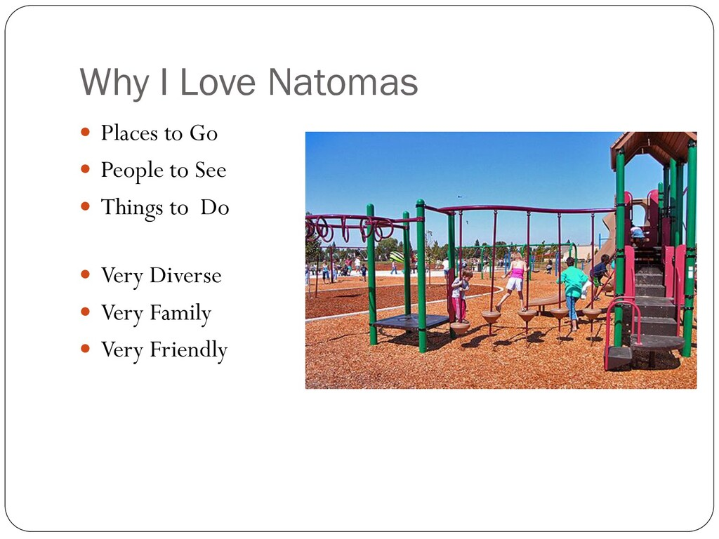 Why I Love Natomas  Places to Go  People to S...