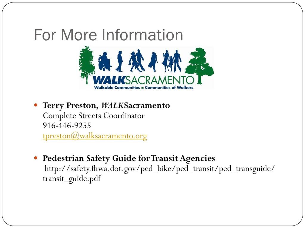 For More Information  Terry Preston, WALKSacra...