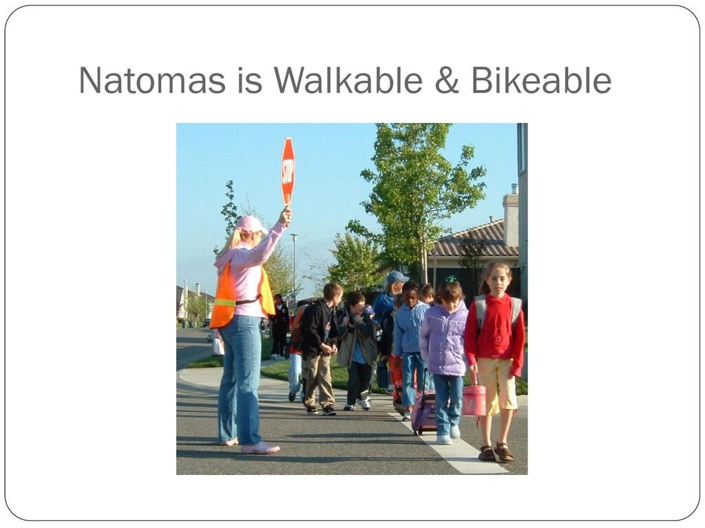 Natomas is Walkable & Bikeable