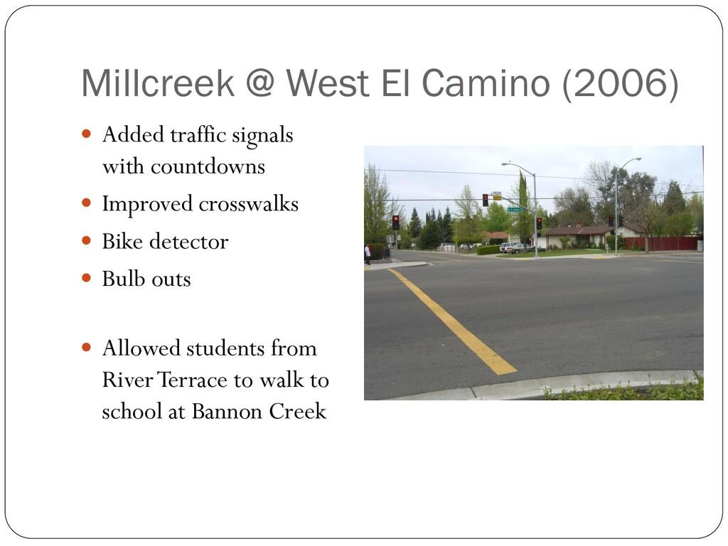 Millcreek @ West El Camino (2006)  Added traff...