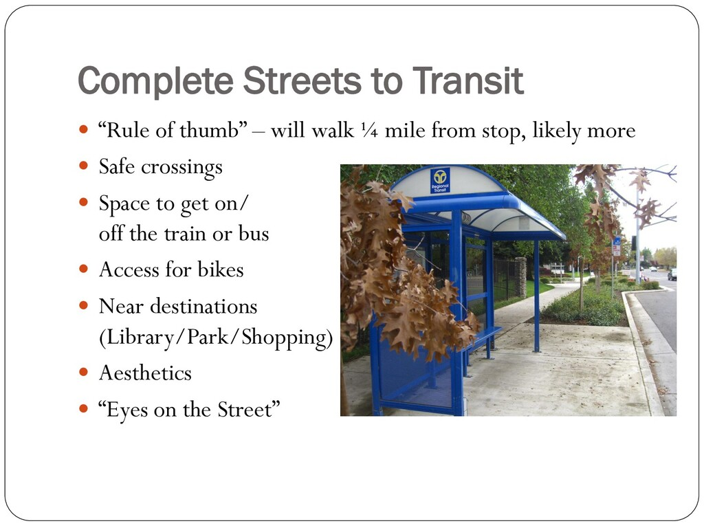 """Complete Streets to Transit  """"Rule of thumb"""" –..."""
