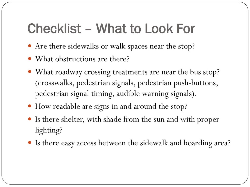 Checklist – What to Look For  Are there sidewa...