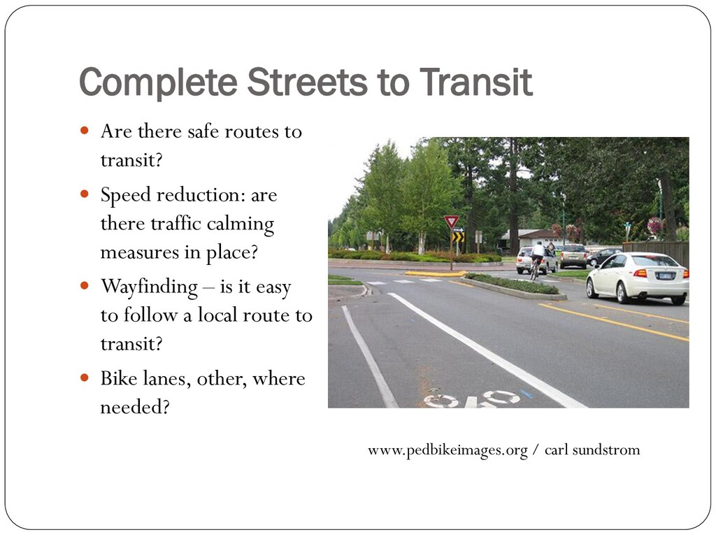 Complete Streets to Transit  Are there safe ro...