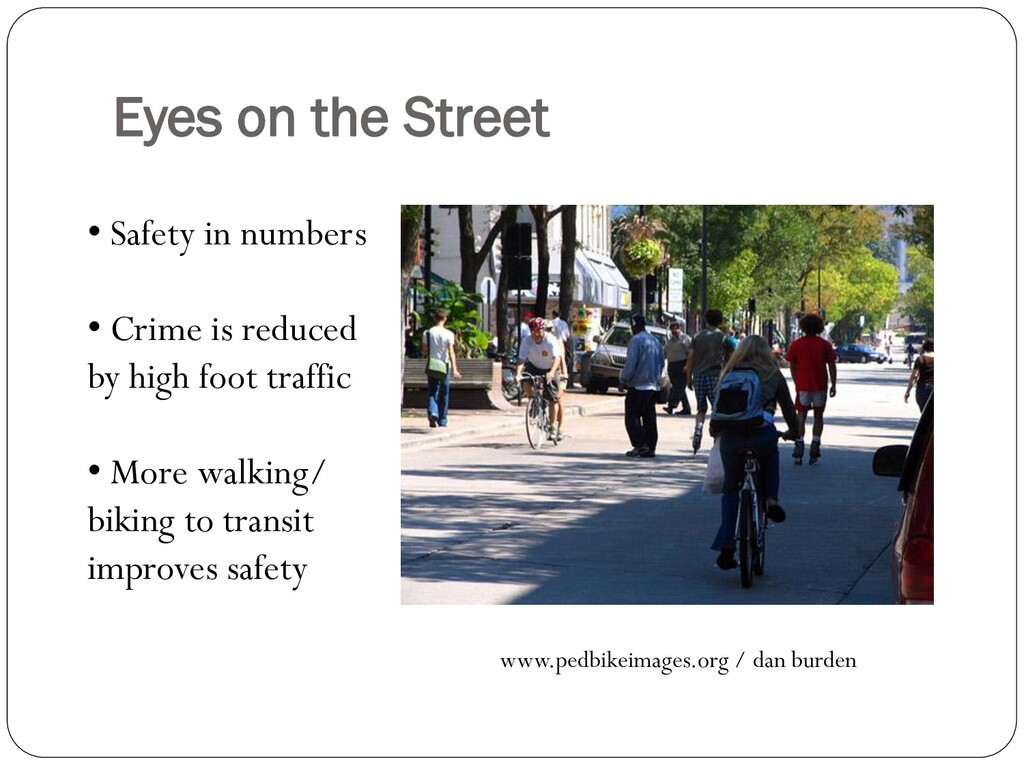 Eyes on the Street • Safety in numbers • Crime ...