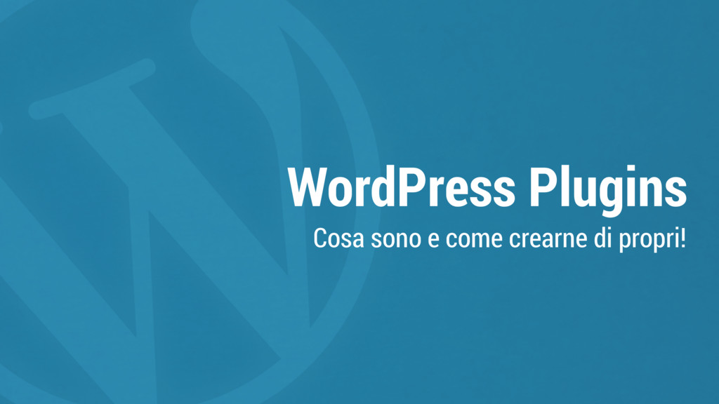 WordPress Plugins Cosa sono e come crearne di p...