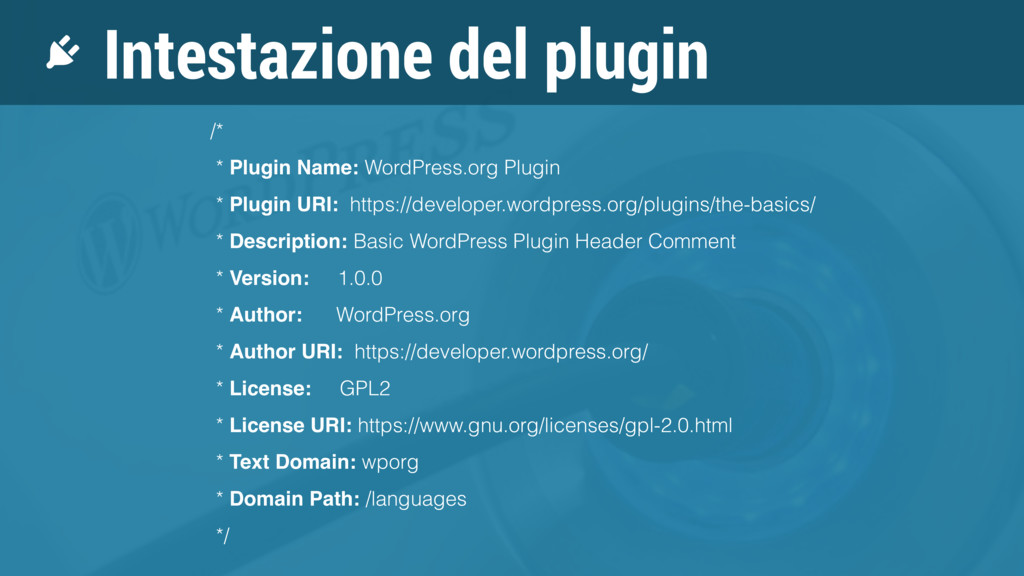 Intestazione del plugin /* * Plugin Name: WordP...