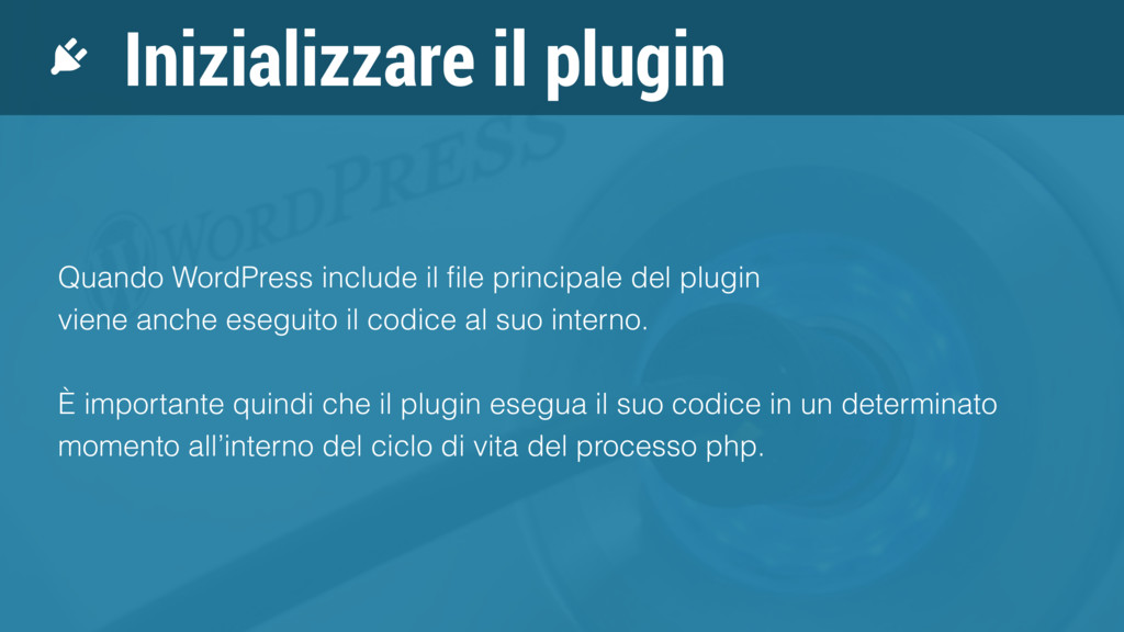 Inizializzare il plugin Quando WordPress includ...