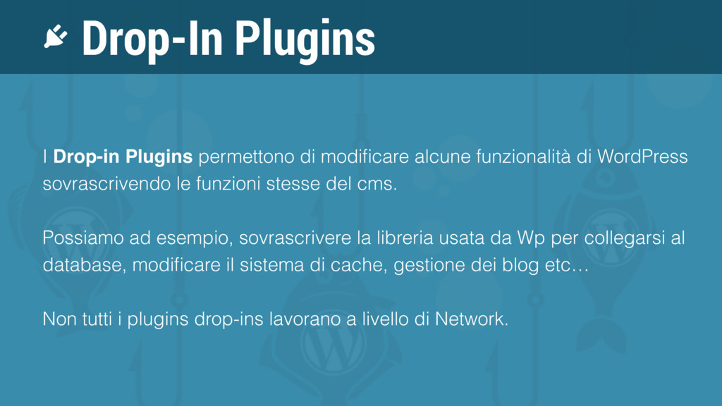 I Drop-in Plugins permettono di modificare alcun...