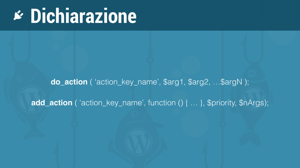 Dichiarazione do_action ( 'action_key_name', $a...