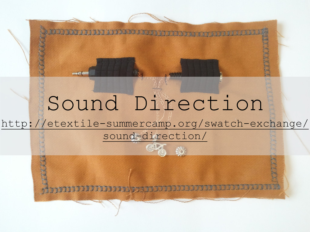Sound Direction http://etextile-summercamp.org/...
