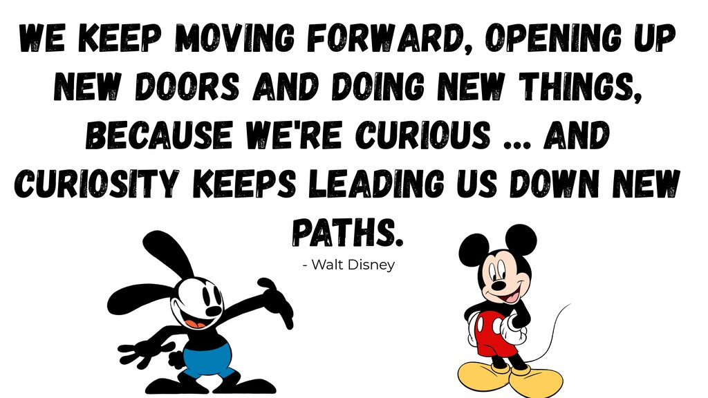 We keep moving forward, opening up new doors an...