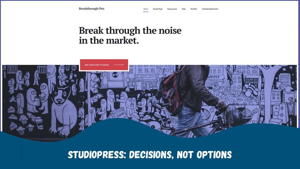 StudioPress: Decisions, not options