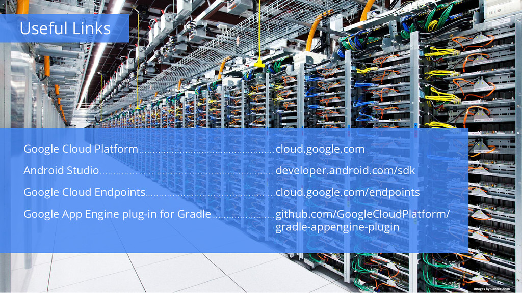 Images by Connie Zhou Google Cloud Platform And...