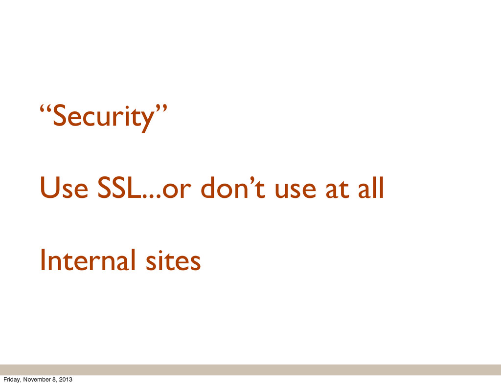 """Security"" Use SSL...or don't use at all Intern..."