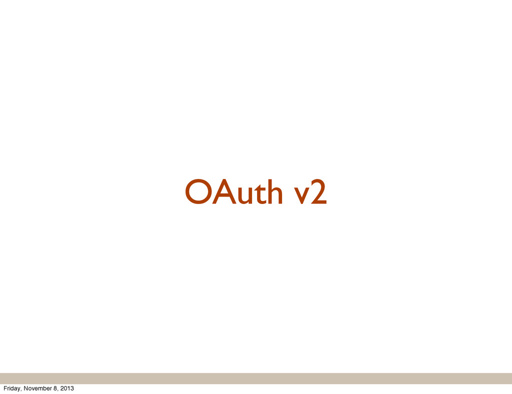 OAuth v2 Friday, November 8, 2013