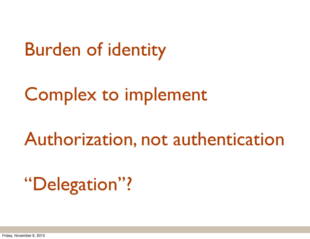 Burden of identity Complex to implement Authori...
