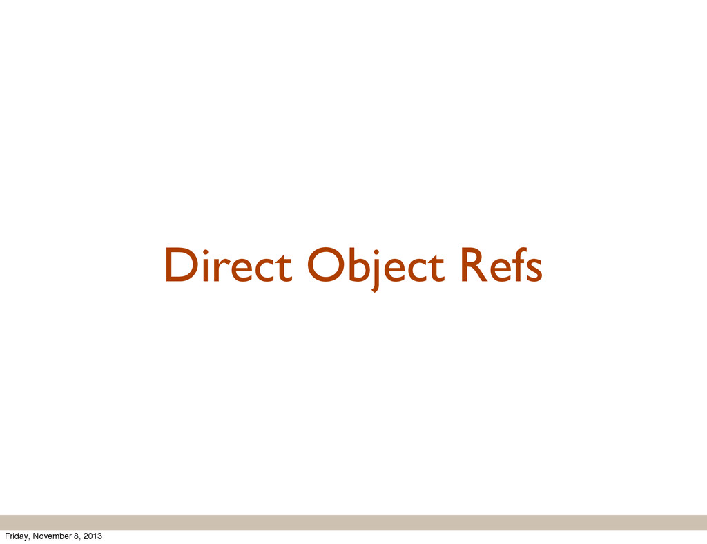 Direct Object Refs Friday, November 8, 2013