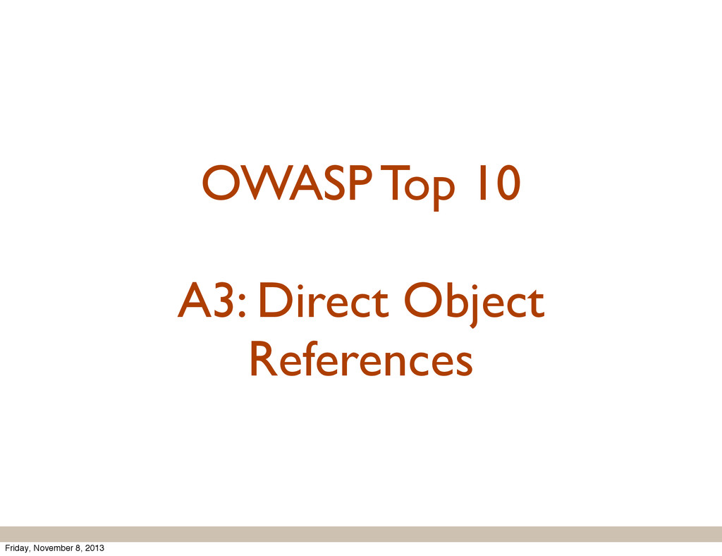 OWASP Top 10 A3: Direct Object References Frida...